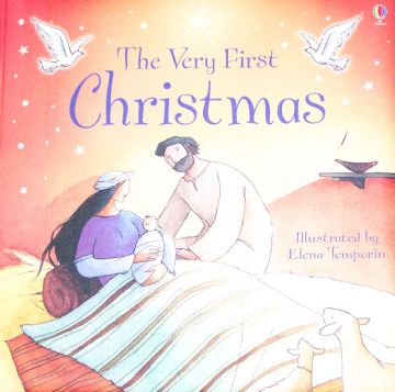 The Very First Christmas Book by Louis Stowell Elena Temporin